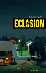 Eclosion : Tome 1 | Boone, Ezekiel. Auteur