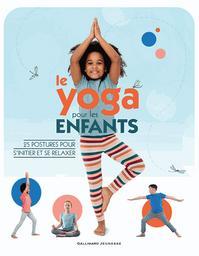 Le Yoga pour les enfants : 25 postures pour s'initier et se relaxer |
