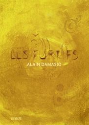 Les furtifs | Damasio, Alain. Auteur