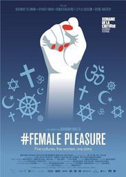 #female pleasure : cinq femmes, cinq cultures, une histoire | Miller, Barbara. Metteur en scène ou réalisateur