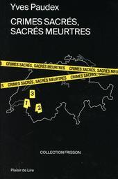 Crimes sacrés, sacrés meurtres   Paudex, Yves. Auteur