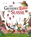 Les grandes dates de Suisse | Barféty, Elisabeth. Auteur
